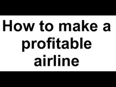 How to make a profitable airline