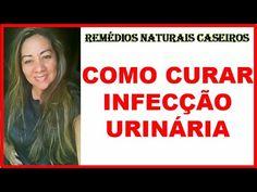 Como Curar Infecção Urinária Com Remédios Naturais Caseiros