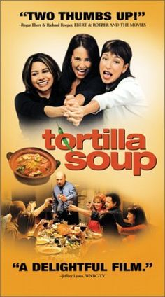 Tortilla Soup - 2001 movie  This is one of the best movies ever!