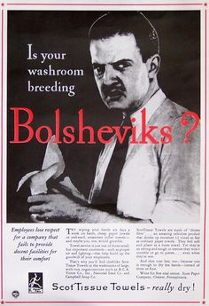 Not intentionally funny, but funny anyway.  Ever notice how bolsheviks always have facial hair and fascists don't?--except for Hitler of course.  Cold War Propaganda Advertising! Give 'em Scot towels or they might become Communists!
