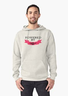 Powered by coffee pullover hoodie by siyi