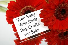 Two Easy Valentine's Day Crafts for Kids