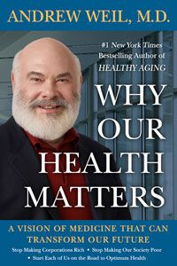 Dr. Andrew Weil, M.D.  Founder & Director the Integrative Center for Integrative Medicine, Arizona State University where he is professor of medicine and professor of public health.  Authors of 5 consecutive best-sellers on the New York Times List.
