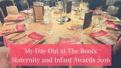 My Day Out at The Boots Maternity and Infant Awards 2016