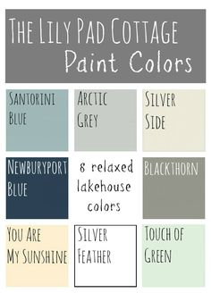 My Paint Colors - 8 Relaxed Lake House Colors - The Lilypad Cottage. Love these colors