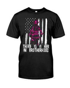 FEMALE FIREFIGHTER SHIRT WOMEN HER IN BROTHERHOOD Classic T-Shirt Female Firefighter Quotes, Firefighter Paramedic, Firefighter Shirts, Wildland Firefighter, Volunteer Firefighter, Fire Department Shirts, Woman Quotes, Firefighters, Classic T Shirts