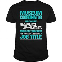 MUSEUM COORDINATOR T Shirts, Hoodies. Check price ==► https://www.sunfrog.com/LifeStyle/MUSEUM-COORDINATOR-116305361-Black-Guys.html?41382