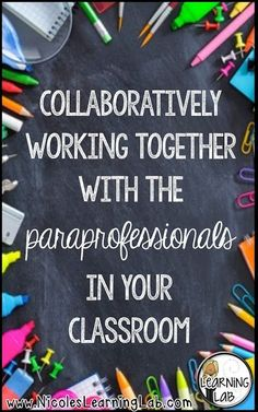 Collaboratively Working Together with the Paraprofessionals in Your Classroom