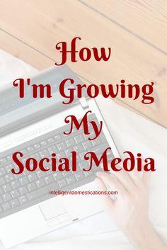 HowI'm GrowingMySocial Media