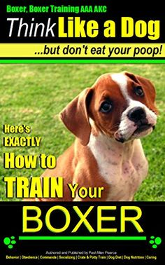 "Boxer, Boxer Training AAA AKC: ""Think Like a Dog...But Do... https://www.amazon.com/dp/B00I0HEOCK/ref=cm_sw_r_pi_dp_0XlIxbPV6H2G0"