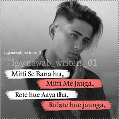 Mitti se bani hu Mitti me jaugi Rote hue aayi thi Rulate hue jaungi Crazy Quotes, Girl Quotes, True Quotes, Best Quotes, Cool Boy Image, Danish Men, Missing Someone Quotes, Attitude Quotes For Boys, Lines Quotes