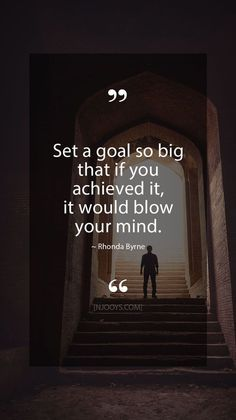 Quotes by Rhonda Byrne. Set such a big goal that, if you reach it, it will blow you up . Great Quotes, Quotes To Live By, Me Quotes, Motivational Quotes, Inspirational Quotes, Inspire Others Quotes, Helping Others Quotes, Brainy Quotes, Epic Quotes