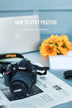 5 Ways to Stay Positive as a New Entrepreneur #theeverygirl