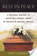 a cultural history of death and the funeral home in the twentieth-century