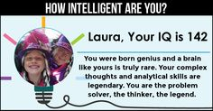 <b>Laura</b>, you are truly rare and so is your mind. Your thoughts are epic and your skills incredible. You are truly one of the rare gems of our time. Share this with your friends and let them know how intelligent you really are.
