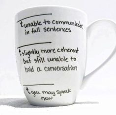 If I had this mug I wouldn't have to explain myself each morning