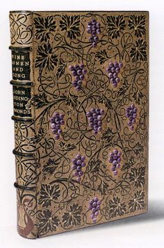 Binding by Sangorski & Sutcliffe of London, ca. 1907. Wine, women, and song; mediaeval Latin students' songs now first translated into English verse, by John Addington Symonds. Chatto & Windus, 1884.