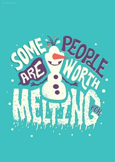 Frozen Olaf: Some People Are Worth Melting For Art Print