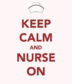 Keep calm...I'm a nurse!!