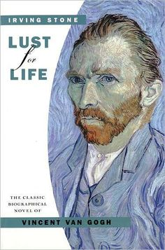 Lust For Life by Irving Stone    A fictionalized biography of the Dutch painter, Vincent Van Gogh, based primarily on Van Gogh's three volumes of letters to his brother, Theo. Van Gogh was a violent, clumsy and passionate man who was driven to the extremity of exhaustion by his fervor to get life -- the essence of it -- into paint.