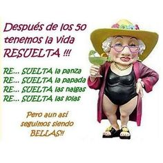 La vida resuelta después de los 50 Grandma Quotes, Mother Quotes, Motivational Quotes For Life, Funny Quotes, Inspirational Quotes, Funny Spanish Jokes, Sister Poems, Messages For Friends, Humor Mexicano