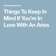 Things To Keep In Mind If You're In Love With An Aries