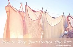 Laundry List: How to Keep Your Clothes Like New