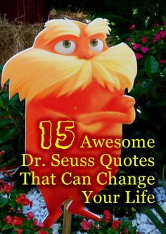 15 Awesome Dr. Seuss Quotes That Can Change Your Life Repin & Like. Listen…