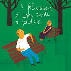 31 DE AGOSTO - Felicidário. A felicidade é uma tarde no jardim. Afonso Cruz
