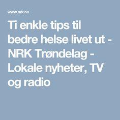 Ti enkle tips til bedre helse livet ut - NRK Trøndelag - Lokale nyheter, TV og radio
