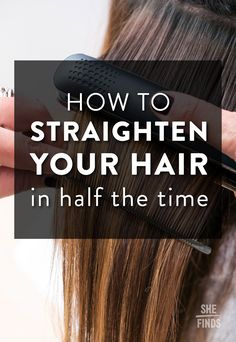 How To Straighten Your Hair In Half The Time