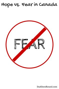 Hope versus Fear in Canada | Dad Goes Round | Federal Election 2015 | Stephen Harper wants us to be afraid of the boogeyman.