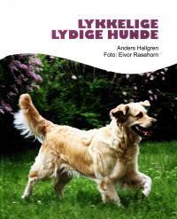 Lykkelige lydige hunde. Anders Hallgren. 9788790828578