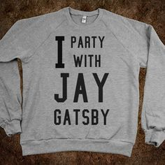 I party with Jay #Gatsby sweater!