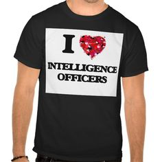 I love Intelligence Officers T Shirt, Hoodie Sweatshirt