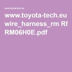 www.toyota-tech.eu wire_harness_rm RM06H0E.pdf