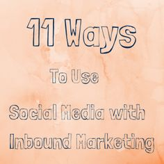 11 Ways To Use Social Media with Inbound Marketing http://fleetheratrace.blogspot.co.uk/2015/03/47-social-media-ideas-formulas-and-shortcuts.html #socialmedia #socialmediamarketing #inbound #marketing #inboundmarketing tips and tricks #infographic