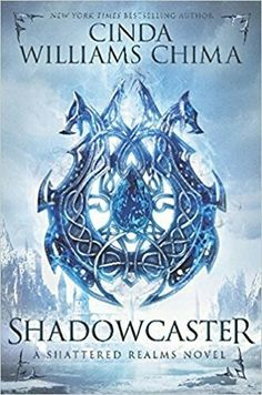 "Platz 6 der NYT Bestsellers YA vom 23.4.17: Cindy Williams Chima: ""Shadowcaster (Shattered Realms 2)"" (neu auf der Liste)"