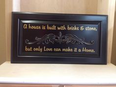 "Cabinet Door wall art - ""A house is built with bricks and stone, but only love can make it home.""  By Cabinet Doors & More"