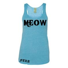 FTLA Apparel - Eco-Heather Meegs Racerback Tank hand Silkscreened MEOW. Available in several colors, sizes and a variety of ink colors.