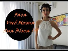 Blusa Fácil Corte e Costura - YouTube Youtube, Tank Man, Patches, One Shoulder, Tank Tops, Blouse, Women, Jackets, Fashion