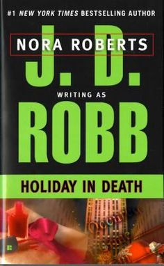 Holiday in death / J.D. Robb.  Recommended by Maggie, Main Library, Circulation Department (June 2016) (Five Stars)