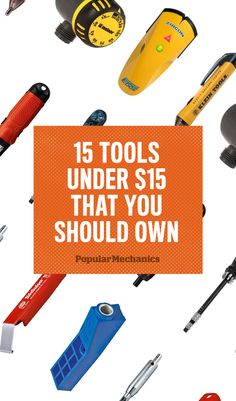15 Tools Under $15 That You Should Own