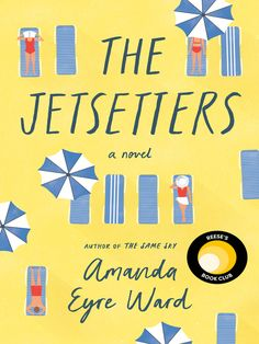 The Jetsetters by Amanda Eyre Ward - BookBub Reese Witherspoon Book Club, New Books, Books To Read, Sunshine Books, Amanda, Feel Good Books, Best Beach Reads, 12th Book, Beach Reading