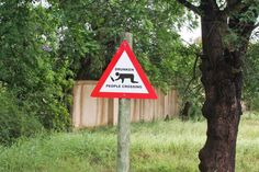 Only in Africa ..... Road sign near Hoedspruit, South Africa .....
