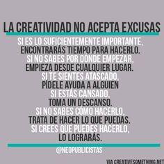 La creatividad no acepta excusas.