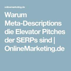 Warum Meta-Descriptions die Elevator Pitches der SERPs sind | OnlineMarketing.de