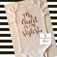 My aunt is my stylist onesie/tshirt by FancyPantsApparel on Etsy