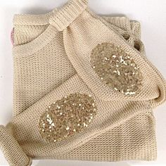 Sweaters with sparkly elbow patches.