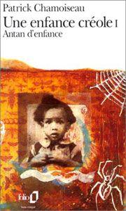 Une enfance créole I - Patrick Chamoiseau - Recensioni su Anobii